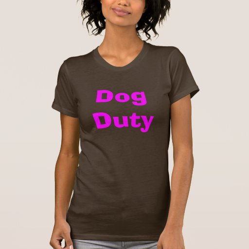 Dog Duty T-shirt