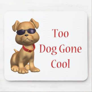 Dog Gone Cool Doggy Mouse Pad