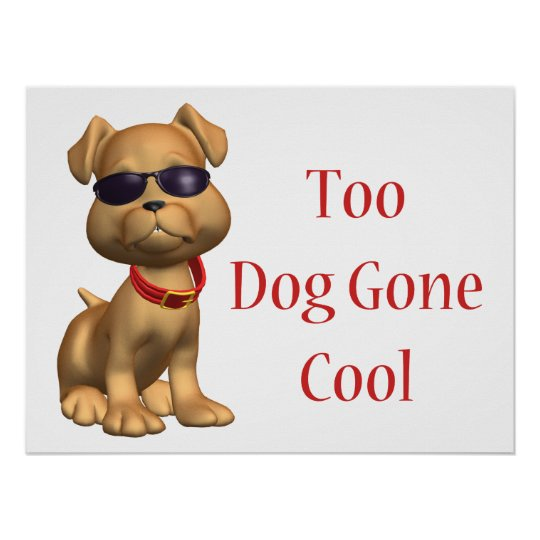 Dog Gone Cool Doggy Poster