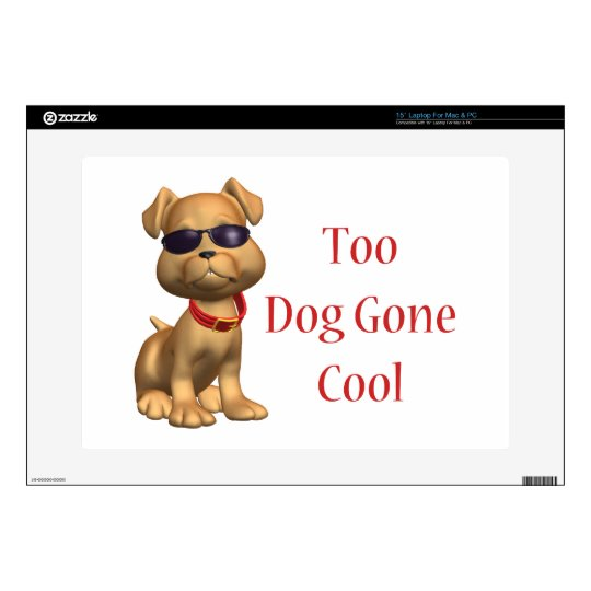 "Dog Gone Cool Doggy Skin For 15"" Laptop"