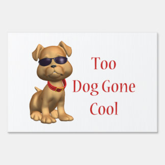 Dog Gone Cool Doggy Yard Signs