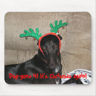 Dog-gone it, it's xmas, Dog-gone it! It's ... Mouse Pad