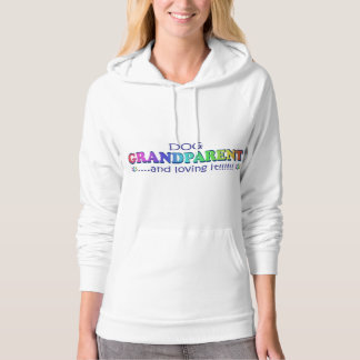 dog grandparent and loving it hoodie