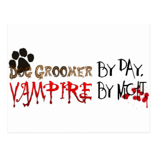 Dog Groomer by day, Vampire by night Postcard