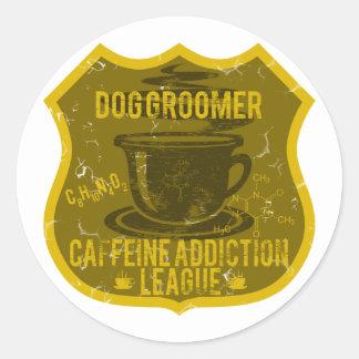 Dog Groomer Caffeine Addiction League Classic Round Sticker