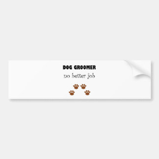 Dog Groomer Job Bumper Sticker