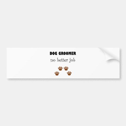 Dog Groomer Job Bumper Sticker