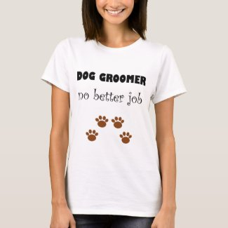 Dog Groomer Job T-Shirt