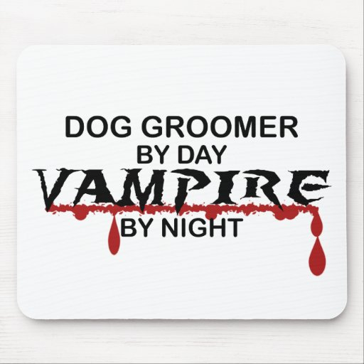 Dog Groomer Vampire by Night Mouse Pad