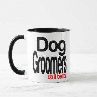 Dog Groomers Do It Better Mug