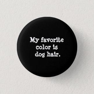 Dog Hair Appreciation Button