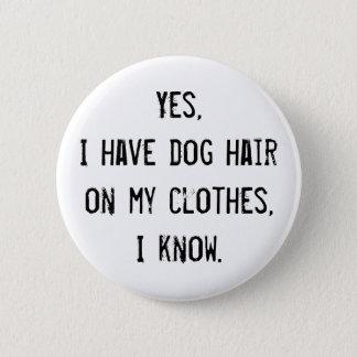 Dog Hair Awareness Button