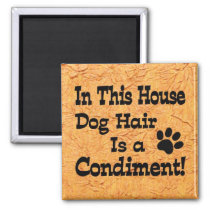 Dog Hair Condiment Magnet