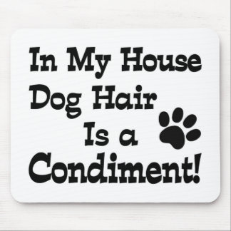 Dog Hair Condiment Mouse Pad