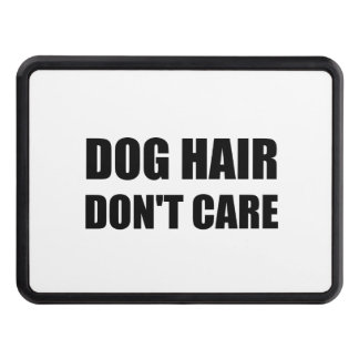 Dog Hair Dont Care Hitch Cover