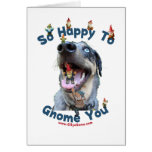 Dog Happy Gnome You Card