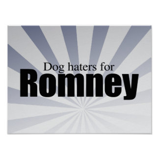 DOG HATERS FOR ROMNEY.png Posters