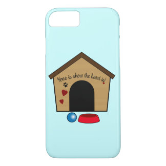 Dog House: Home is Where the Heart Is! iPhone 7 Case