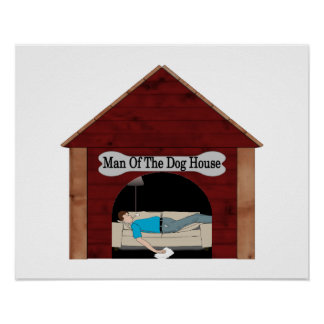 Dog House Man Poster
