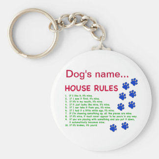 Dog House Rules - rules to live by Key Chain