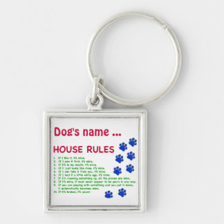 Dog House Rules - rules to live by Keychain