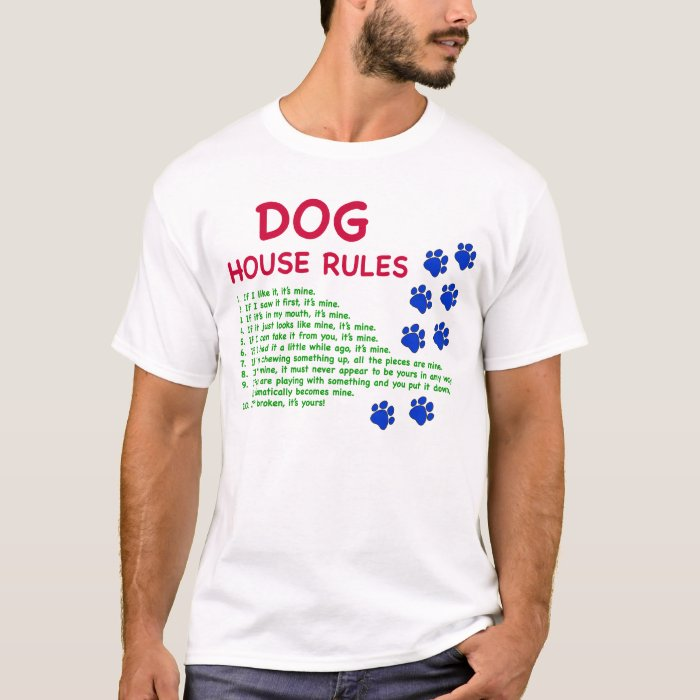Dog house rules - rules to live by T-Shirt