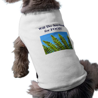 Dog Humor Shirts Will Do Anything for FOOD! Doggie T-shirt