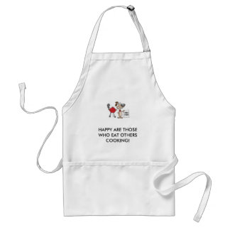 dog image, HAPPY ARE THOSE WHO EAT OTHERS COOKING! Adult Apron