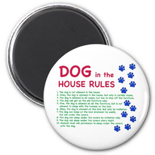 Dog in the house rules - rules to live by 2 inch round magnet