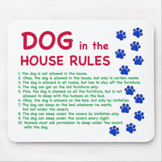 Dog in the house rules - rules to live by mouse pad