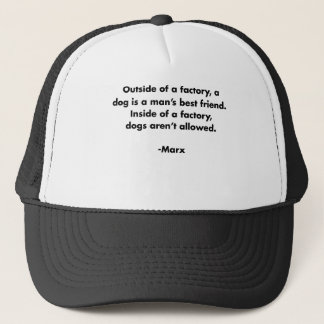 Dog is a Man's Best Friend... Funny Marx Quote Tee Trucker Hat