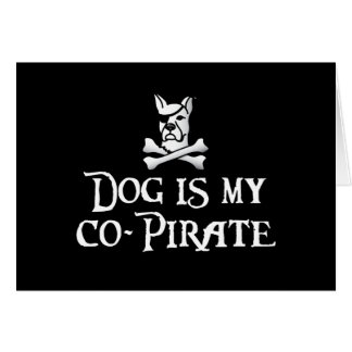 Dog is my Co-Pirate Greeting Card