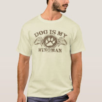 Dog is My Wingman by Mudge Studios T-Shirt