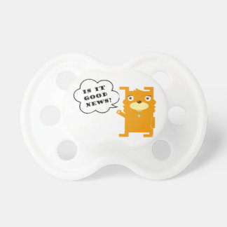 """Dog is saying """"Is it good news?"""" BooginHead Pacifier"""