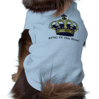 Dog KING Of This House Puppy Shirt Crown