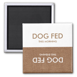 Dog Last Fed... Evening & Morning 2 Inch Square Magnet
