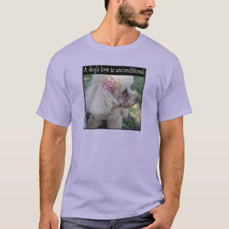 Dog Love - A dog's love is unconditional. T-Shirt