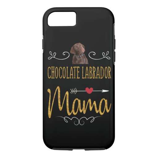 Dog Lover | Chocolate Labrador Mama iPhone 8/7 Case