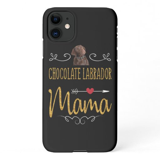 Dog Lover | Chocolate Labrador Mama iPhone 11 Case
