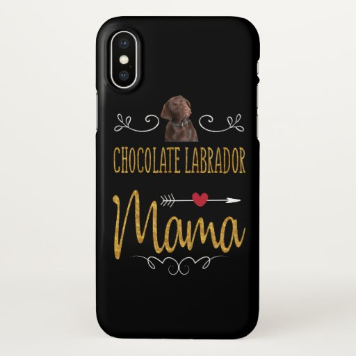 Dog Lover | Chocolate Labrador Mama iPhone X Case