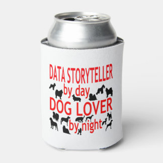 Dog Lover Data Storyteller Can Cooler