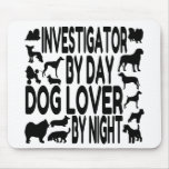 Dog Lover Investigator Mouse Pad
