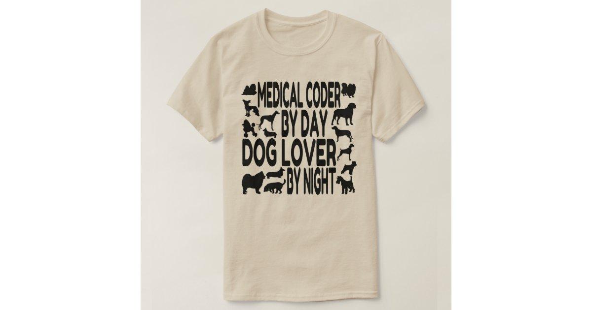 Dog Lover Medical Coder T Shirt Zazzle