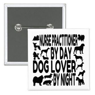 Dog Lover Nurse Practitioner 2 Inch Square Button