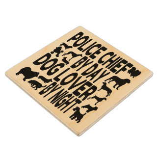 Dog Lover Police Chief Wooden Coaster
