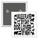 Dog Lover Ukulele Player Pinback Button