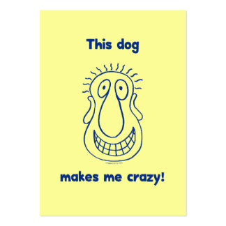 Dog Makes Me Crazy Business Card Templates