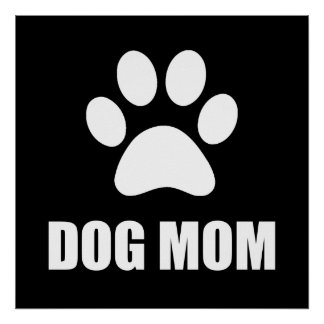 Dog Mom Paw Poster