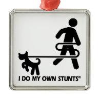 Dog My Own Stunts Christmas Ornaments