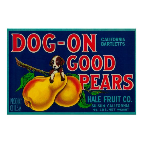 Dog On Good Pears Pear Crate LabelSuisun, CA